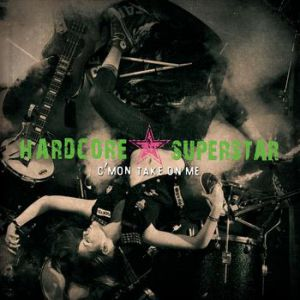 Hardcore Superstar C'mon Take on Me, 2013