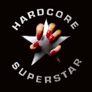 Hardcore Superstar Hardcore Superstar, 2005