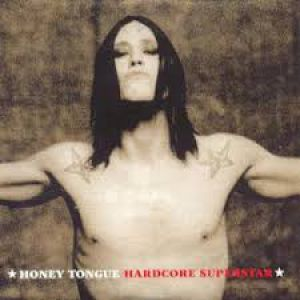 Hardcore Superstar Honey Tongue, 2003