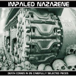 Impaled Nazarene Death Comes In 26 Carefully Selected Pieces, 2005