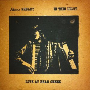Jason Webley In This Light: Live at Bear Creek, 2011