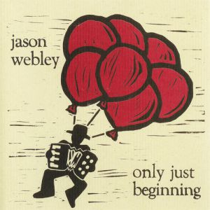 Jason Webley Only Just Beginning, 2015