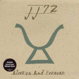 JJ72 Always and Forever, 2003
