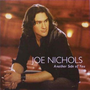 Joe Nichols Another Side of You, 2007