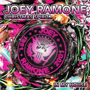 Joey Ramone Christmas Spirit...In My House, 2002