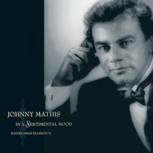 Johnny Mathis In a Sentimental Mood: Mathis Sings Ellington, 1990