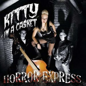 Kitty in a Casket Horror Express, 2009