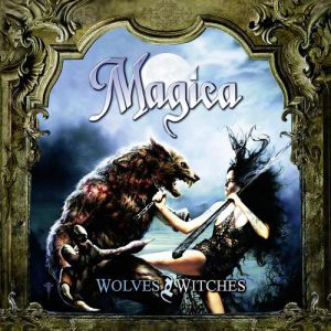 Magica Wolves and Witches, 2008