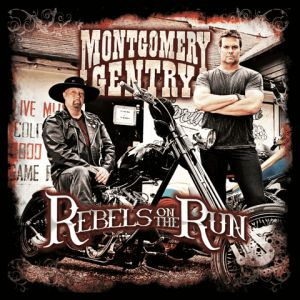 Montgomery Gentry Rebels on the Run, 2011