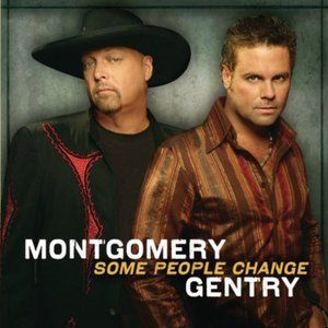Montgomery Gentry Some People Change, 2006