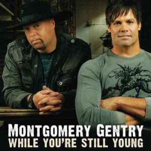 Montgomery Gentry While You're Still Young, 2010