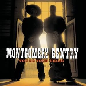Montgomery Gentry You Do Your Thing, 2004