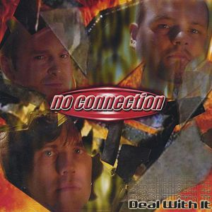No Connection Deal With It, 2001