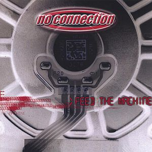 No Connection Feed The Machine, 2005