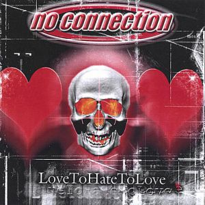 No Connection Love To Hate To Love, 2004