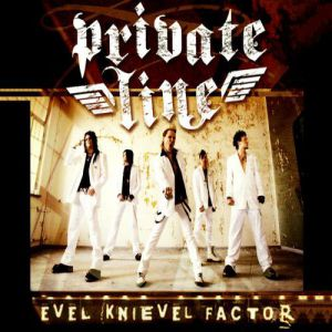 Private Line Evel Knievel Factor, 2006