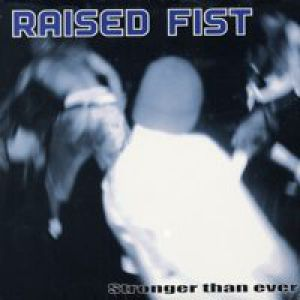 Raised Fist Stronger Than Ever, 1996