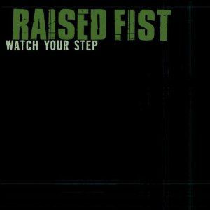 Raised Fist Watch Your Step, 2001