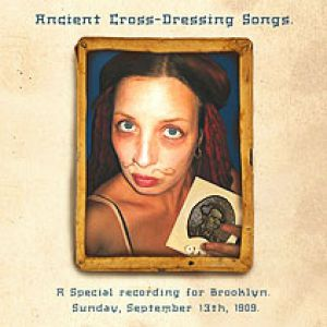 Ancient Cross-Dressing Songs Album