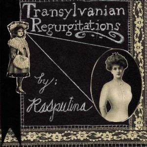 Transylvanian Regurgitations - album