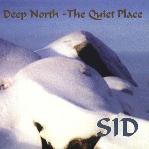 Sid Deep North – The Quiet Place, 1997