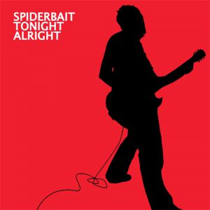 Spiderbait Tonight Alright, 2004