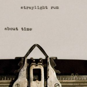 Straylight Run About Time, 2009