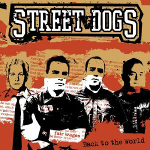 Street Dogs Back to the World, 2005