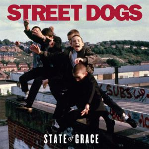 Street Dogs State of Grace, 2008