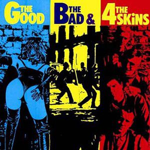 The 4-Skins The Good, The Bad & The 4-Skins, 1982