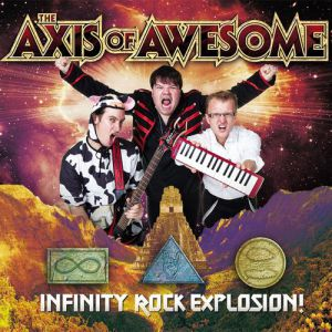 The Axis of Awesome Infinity Rock Explosion!, 2010