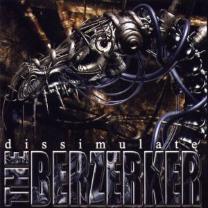 The Berzerker Dissimulate, 2002
