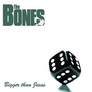 The Bones Bigger Than Jesus, 2002