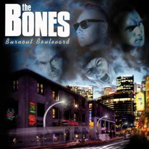 The Bones Burnout Boulevard, 2007