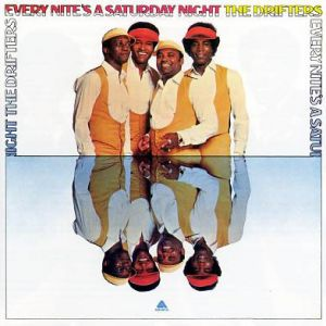 The Drifters Every Nite's a Saturday Night, 1976