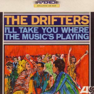 The Drifters I'll Take You Where The Music's Playing, 1966