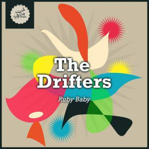 The Drifters Ruby Baby, 1956