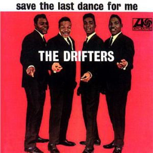 The Drifters Save The Last Dance For Me, 1962
