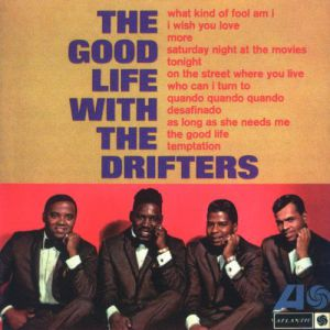 The Drifters The Good Life With The Drifters, 1965