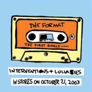The Format The First Single, 2003