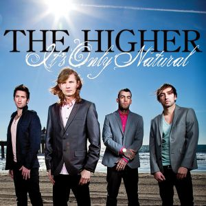 The Higher It's Only Natural, 2009