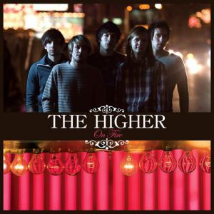 The Higher On Fire, 2007