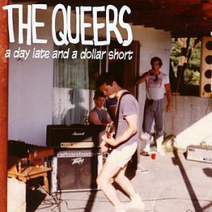 The Queers A Day Late and a Dollar Short, 1996