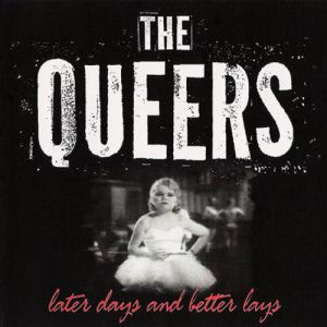 The Queers Later Days and Better Lays, 1999