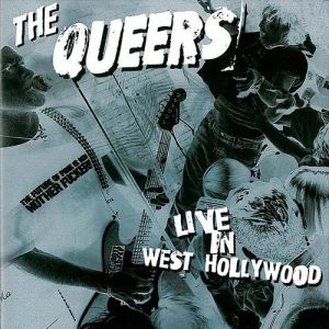 The Queers Live in West Hollywood, 2001