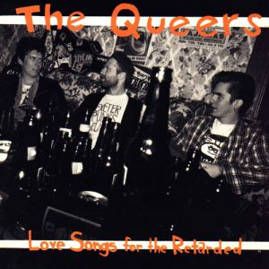 The Queers Love Songs for the Retarded, 1993