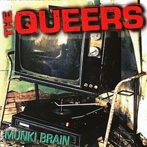 The Queers Munki Brain, 2007