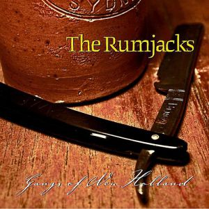 The Rumjacks Gangs of New Holland, 2010