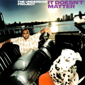 The Underdog Project It Doesn't Matter, 2000