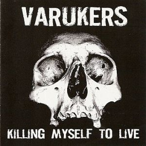 The Varukers Killing Myself to Live, 2005